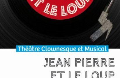Théâtre clownesque et musical JEAN-PIERRE ET LE LOUP
